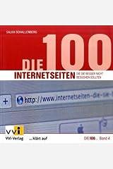 Die 100 Internetseiten, die Sie nicht besuchen sollten Taschenbuch