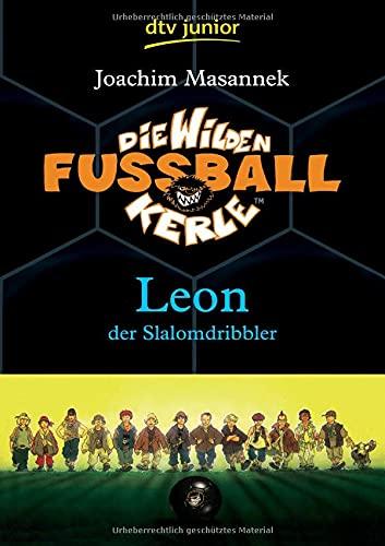 Die Wilden Fußballkerle, Leon der Slalomdribbler: Band 1 (Die Wilden Fußballkerle-Serie, Band 1)
