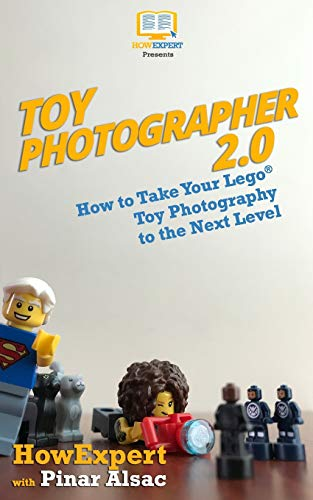 Toy Photographer 2.0: How to Take Your Lego Toy Photography to the Next Level