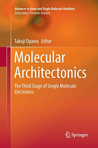 Molecular Architectonics: The Third Stage of Single Molecule Electronics (Advances in Atom and Single Molecule Machines)