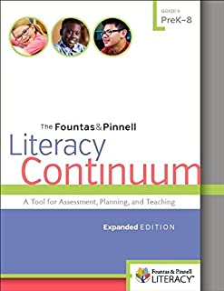 The Fountas & Pinnell Literacy Continuum: A Tool for Assessment, Planning, and Teaching, Prek-8