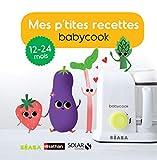 Mes p'tites recettes Babycook 13-24 mois