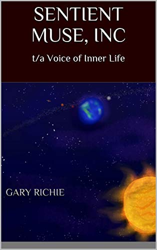 SENTIENT MUSE, INC: t/a Voice of Inner Life (English Edition)