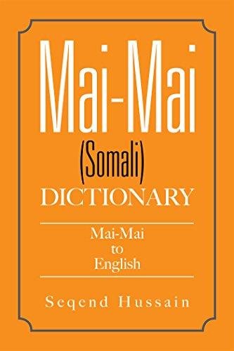 Mai-Mai (Somali) Dictionary: Mai-Mai to English (English Edition)