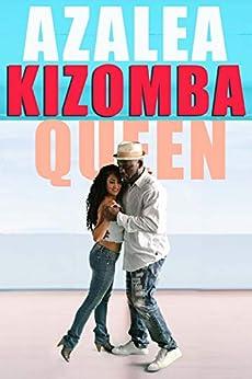 Azalea Kizomba Queen: A Tale of an Awakening (English Edition) de [Dalia MedioMundo]