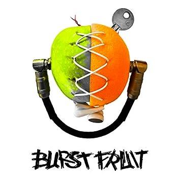 Burst Fruit