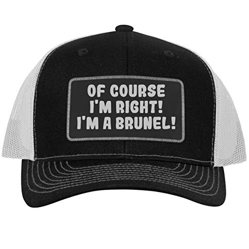 of Course I'm Right! I'm A Brunel! - Leather Black Patch Engraved Trucker Hat, Black-White, One Size