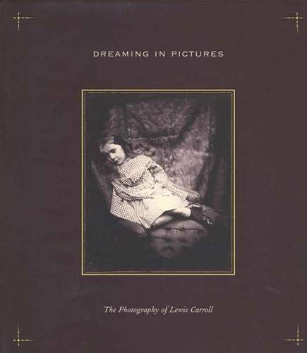 Dreaming in Pictures: The Photography of Lewis Carrollの詳細を見る