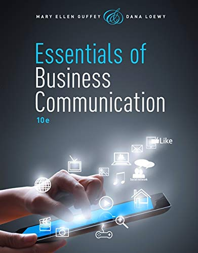 Compare Textbook Prices for Essentials of Business Communication with Premium Website, 1 term 6 months Printed Access Card 10 Edition ISBN 9781285858913 by Guffey, Mary Ellen,Loewy, Dana