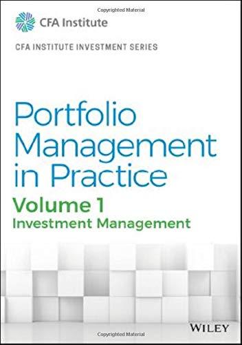 Compare Textbook Prices for Portfolio Management in Practice, Volume 1: Investment Management CFA Institute Investment Series Volume 1 Edition ISBN 9781119743699 by CFA Institute