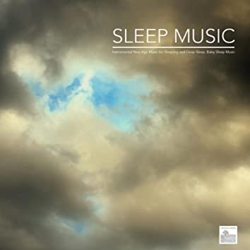 Sleep Music and Music for Deep Sleep with Nature Sounds and Relaxing Sounds of Nature. Instrumental New Age Music for Sleeping and Deep Sleep. Baby Sleep Music, Sounds for Sleep Solutions and Music for Meditation