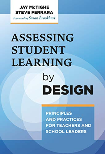 Compare Textbook Prices for Assessing Student Learning by Design: Principles and Practices for Teachers and School Leaders  ISBN 9780807765418 by McTighe, Jay,Ferrara, Steve,Brookhart, Susan