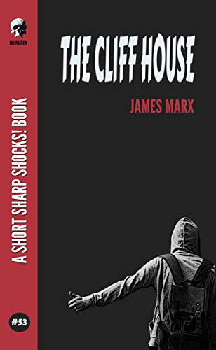 The Cliff House (Short Sharp Shocks! Book 53) by [James Marx]