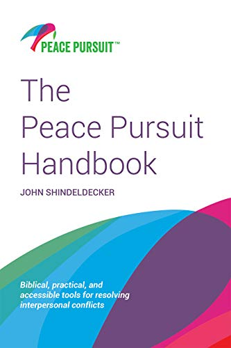 The Peace Pursuit Handbook: Biblical, practical, and accessible tools for resolving interpersonal conflicts (English Edition)