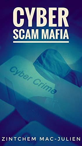 CYBER SCAM MAFIA: Cyber Scam (English Edition)