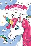   Tema unicorno   Diario Scuola 2021 2022: Ideale Come Diario Elementari, Diario Scuola Media, Diario Superiori   Simpatico Agenda Scolastica 2021 2022 Giornaliera