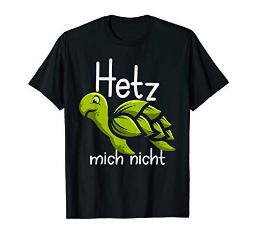 Hetz mich nicht Witziger Humor Spruch Faultier Geschenkidee T-Shirt