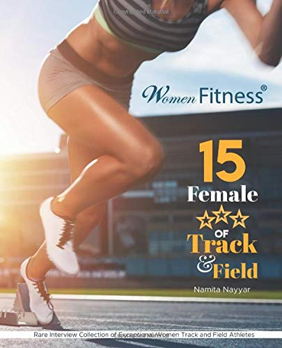 Compare Textbook Prices for 15 Female Stars of Track & Field: Inspirational Interviews  ISBN 9781660939572 by NAYYAR, Ms NAMITA