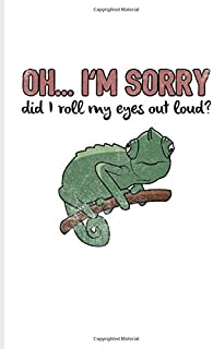 Oh... I'm Sorry Did I Roll My Eyes Out Loud?: Funny Lizards Quotes Undated Planner | Weekly & Monthly No Year Pocket Calendar | Medium 6x9 Softcover | For Lizards & Leopard Geckos Fans