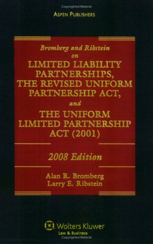 Download Bromberg and Ribstein on Limited Liability Partnerships, The Revised Uniform Partnership Act, andThe Uniform Limited Partnership Act (2001) 0735566801