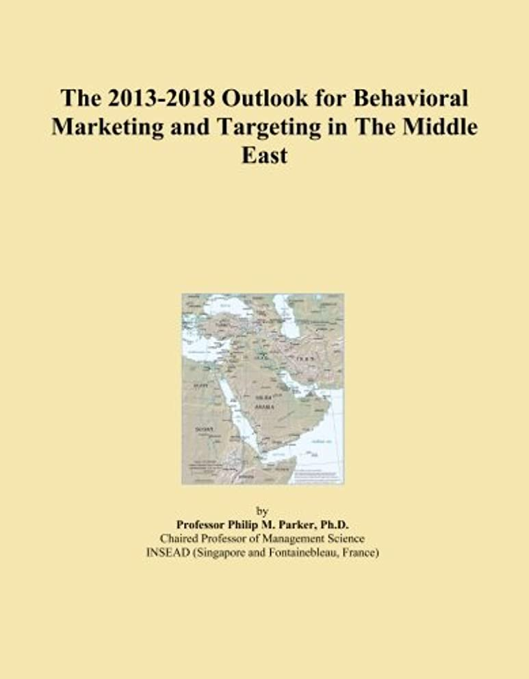 The 2013-2018 Outlook for Behavioral Marketing and Targeting in The Middle East
