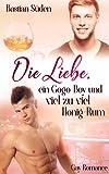 Die Liebe, ein Gogo-Boy und viel zu viel Honig-Rum (Love-and-Food 5) (German Edition)