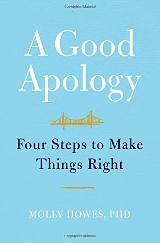 A Good Apology: Four Steps to Make Things Right