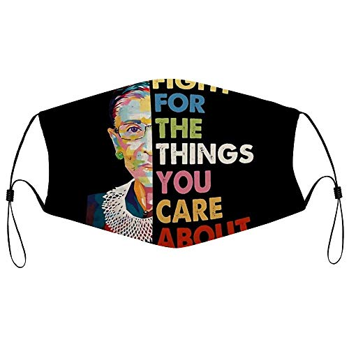Masks-Vintage Fight for The Things You Care About RBG Ruth B Unisex Windproof and Dustproof Adjustable Mask
