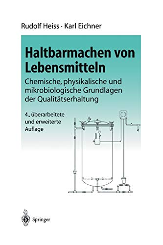 Haltbarmachen von Lebensmitteln: Chemische, physikalische und mikrobiologische Grundlagen der Qualitätserhaltung (German Edition)