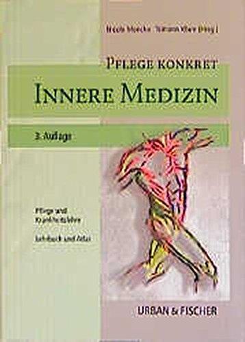 Pflege konkret. Innere Medizin: Lehrbuch und Atlas für Pflegende