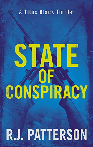 State of Conspiracy (Titus Black Thriller series Book 8) by [R.J. Patterson]