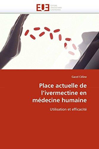 Place actuelle de l'ivermectine en médecine humaine: Utilisation et efficacité (Omn.Univ.Europ.) (French Edition)