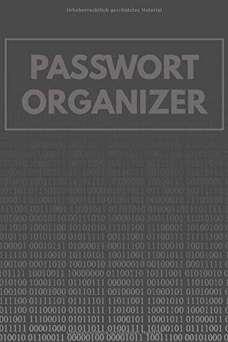 Passwort Organizer mit Register - Login Daten und Passwörter offline sicher verwalten!: Taschenbuch mit Vorlagen & Passwortkarte für extra Sicherheit vor Hackern - ca. 15 x 23 cm (6x9 Zoll - ca. A5)