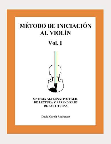 MÉTODO DE INICIACIÓN AL VIOLÍN: SISTEMA ALTERNATIVO FÁCIL DE LECTURA Y APRENDIZAJE DE PARTITURAS