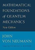 Mathematical Foundations of Quantum Mechanics (Princeton Landmarks in Mathematics and Physics, 53)