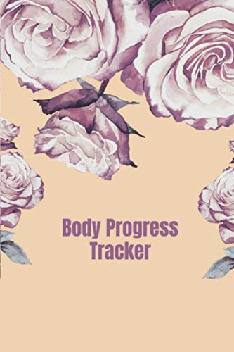 Body Progress Tracker: Log Book to Track Your Weight Loss Progress - Monitor Your Body Shape and Body Size