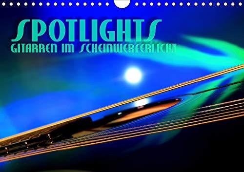 SPOTLIGHTS - Gitarren im Scheinwerferlicht (Wandkalender 2021 DIN A4 quer)