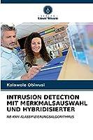 Intrusion Detection Mit Merkmalsauswahl Und Hybridisierter