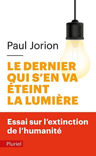 Le dernier qui s'en va éteint la lumière: Essai sur l'extinction