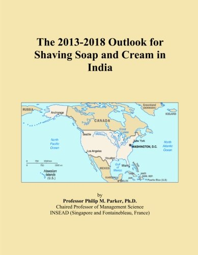 The 2013-2018 Outlook for Shaving Soap and Cream in India