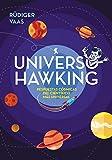 Universo Hawking: Respuestas cósmicas del científico más universal (No ficción ilustrados)