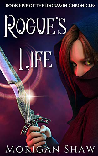 Rogue's Life: A Young Adult Epic Fantasy Adventure Series (Idoramin Chronicles Book 5)