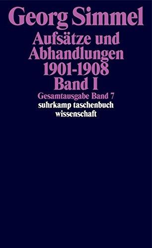 Gesamtausgabe in 24 Bänden: Band 7: Aufsätze und Abhandlungen 1901-1908. Band I