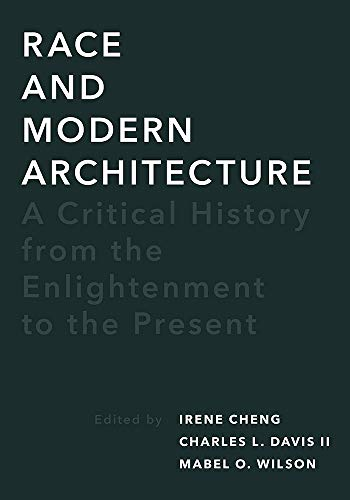 Compare Textbook Prices for Race and Modern Architecture: A Critical History from the Enlightenment to the Present Culture Politics & the Built Environment 1 Edition ISBN 9780822966593 by Cheng, Irene,Davis II, Charles L,Wilson, Mabel O