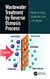 Wastewater Treatment by Reverse Osmosis Process: State of the Art & Process Modelling (Wastewater Treatment by Reverse Osmosis, Two-Volume Set) (English Edition)