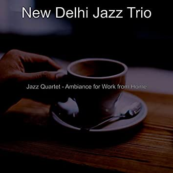 Jazz Quartet - Ambiance for Work from Home
