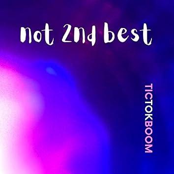 Not 2nd Best