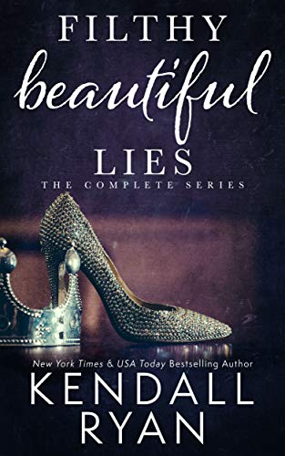 Filthy Beautiful Lies: The Complete Series
