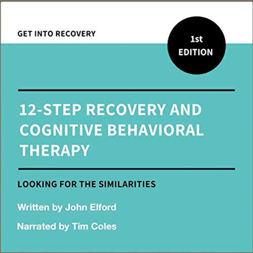 Twelve Step Recovery and Cognitive Behavioral Therapy audiobook cover art
