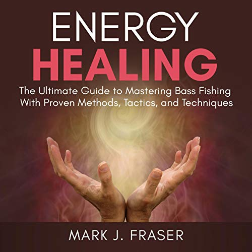 Energy Healing: The Ultimate Guide to Achieving Optimal Health with Powerful Energy Healing Techniques audiobook cover art